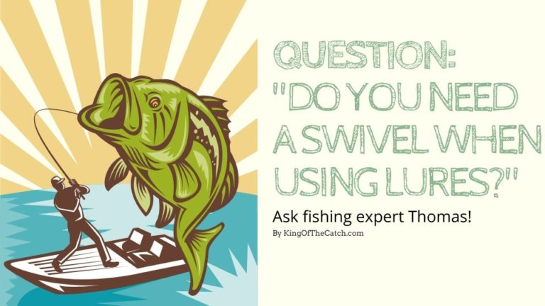 Do you need a swivel when using lures