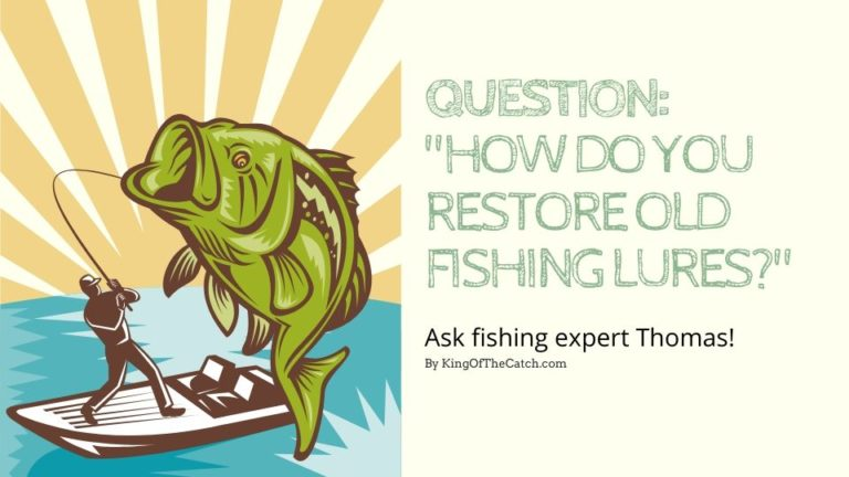 How Do You Restore Old Fishing Lures